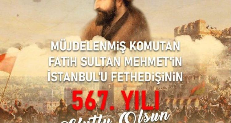 BAŞKAN GÜLTAK İSTANBUL'UN FETHİNİN 567. YILINI KUTLADI