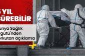 Koronavirüsle ilgili Dünya Sağlık Örgütü'nden korkutan açıklama